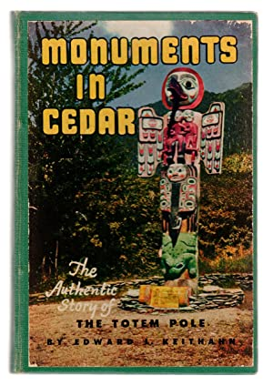 MONUMENTS IN CEDAR The Authentic Story of the Totem Pole