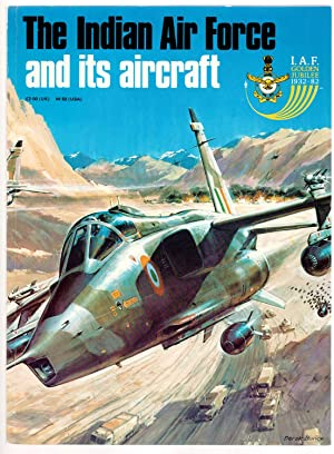 THE INDIAN AIR FORCE AND ITS AIRCRAFT I.A.F. Golden Jubilee 1932-82
