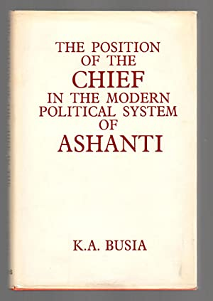 THE POSITION OF THE CHIEF IN THE MODERN POLITICAL SYSTEM OF ASHANTI