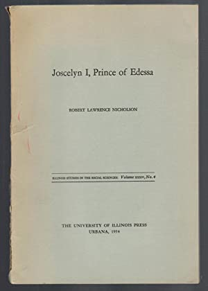 JOSCELYN I, Prince of Edessa Illinois Studies in the Social Sciences: Vol XXXIV, No. 4