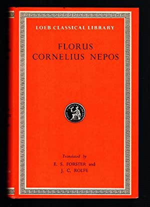 EPITOME OF ROMAN HISTORY by Florus; GREAT GENERALS OF FOREIGN NATIONS by Nepos Loeb Classics No. 231