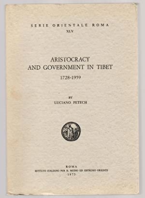 ARISTOCRACY AND GOVERNMENT IN TIBET 1728-1959 Serie: Petech, Luciano