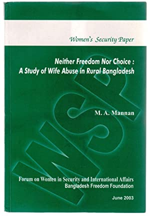 NEITHER FREEDOM NOR CHOICE: A Study of: Mannan, M.A.