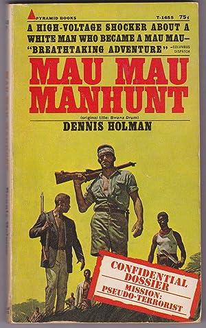 MAU MAU MANHUNT Confidential Dossier, Mission: Pseudo-Terrorist: Holman, Dennis