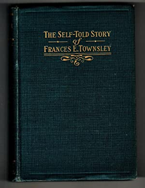 A PILGRIM MAID The Self-Told Story of Frances E. Townsley
