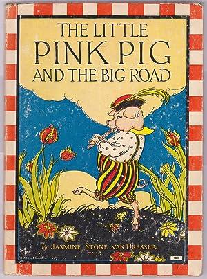 THE LITTLE PINK PIG AND THE BIG: Van Dresser, Jasmine