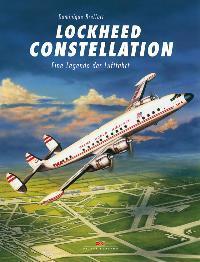 Lockheed Constellation. Eine Legende der Luftfahrt.: Breffort, Dominique: