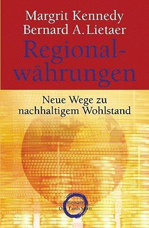 Regionalwährungen. Neue Wege zu nachhaltigem Wohlstand.: Kennedy, Margrit und