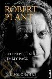 Robert Plant - Led Zeppelin, Jimmy Page, die Solo Jahre.