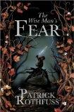 The Wise Man's Fear. The Kingkiller Chronicle: Rothfuss, Patrick: