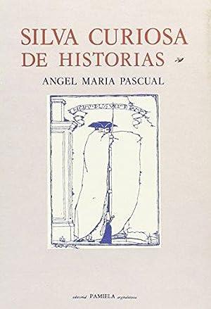 Silva curiosa de historias.: PASCUAL, Ángel María.-