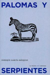 Palomas y serpientes.: GARCÍA-MÁIQUEZ, Enrique.-