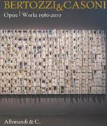 BERTOZZI & CASONI. Opere/Works 1980-2010.: BERTONI, Franco &