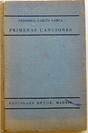 Primeras canciones.: GARCÍA LORCA, Federico.-