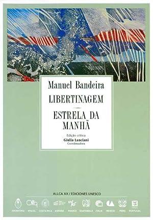Libertinagem - Estrela da manha.: BANDEIRA, Manuel.-