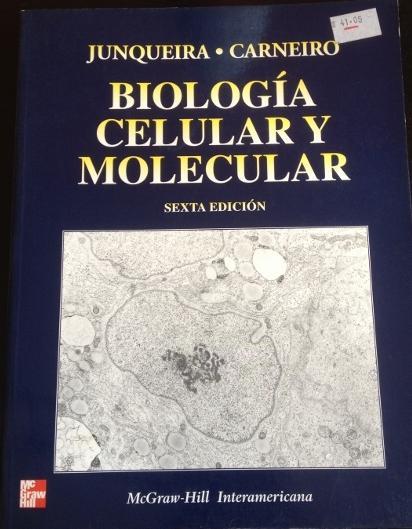 BIOLOGIA CELULAR Y MOLECULAR.: JUNQUEIRA/CARNEIRO, L.C./Jose.
