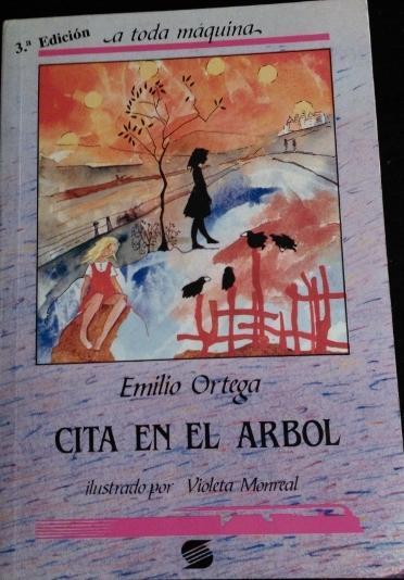 CITA EN EL ARBOL. - ORTEGA, Emilio.