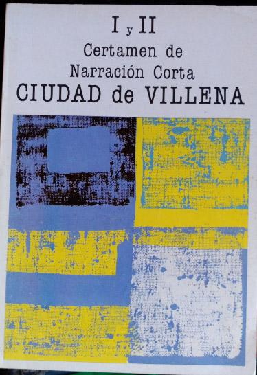 I Y II CERTAMEN DE NARRACION CORTA CIUDAD DE VILLENA.