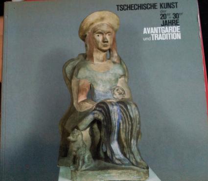 TSCHECHISCHE KUNST DER 20ER + 30ER JAHRE AVANTGARDE UND TRADITION.