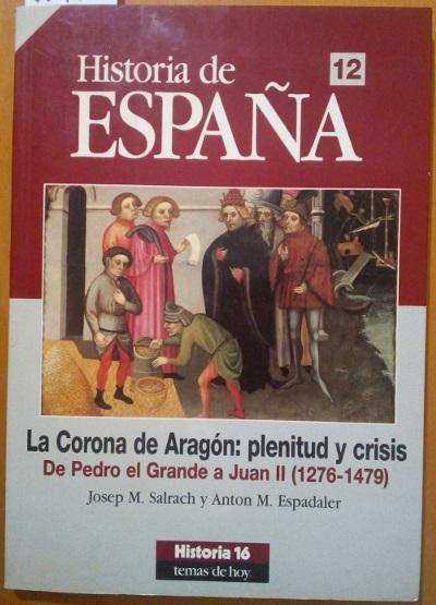 La Corona del reino de Aragón:plenitud y crisis