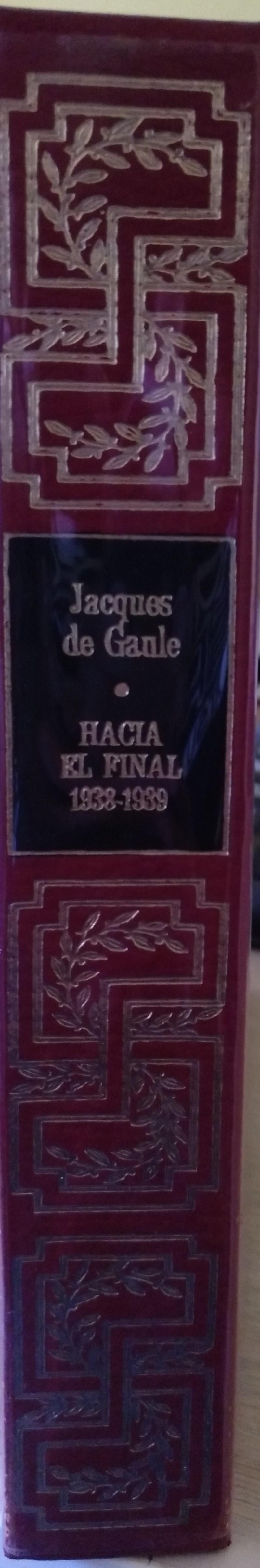 HACIA EL FINAL. - GAULE, Jacques de.