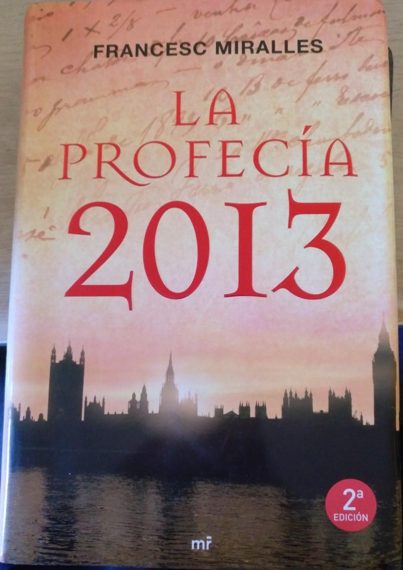 LA PROFECIA 2013. - MIRALLES, Francesc.