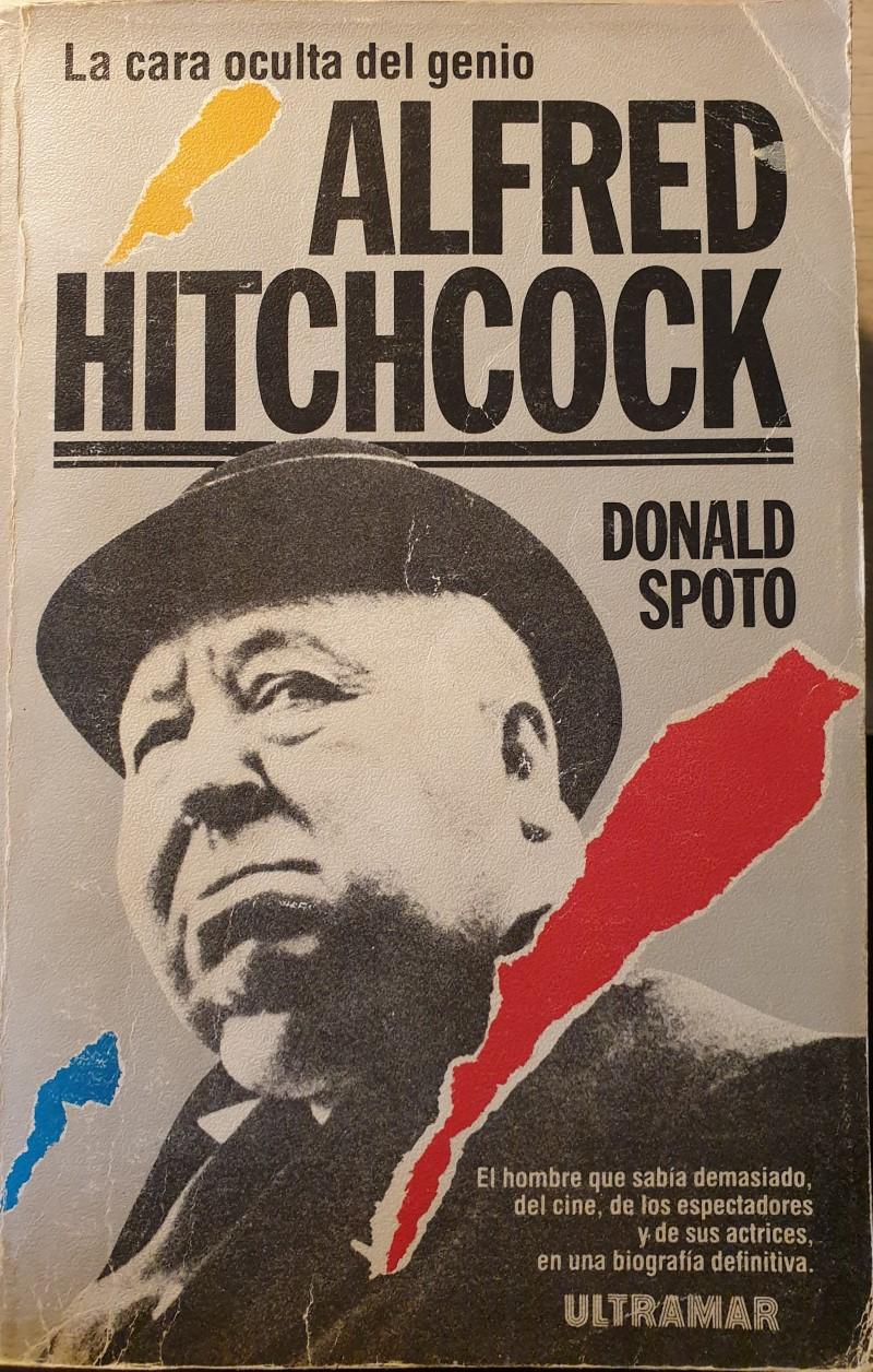 LA CARA OCULTA DEL GENIO ALFRED HITCHCOCK. - SPOTO, Donald.