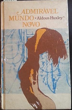 ADMIRAVEL MUNDO NOVO.: HUXLEY, Aldous.