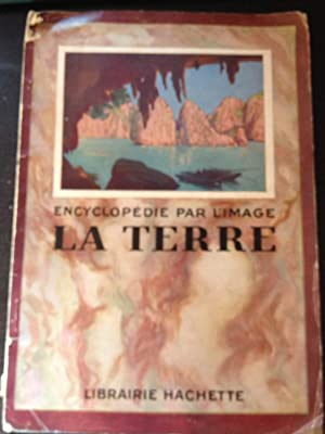 ENCYCLOPEDIE PAR L IMAGE. LA TERRE.