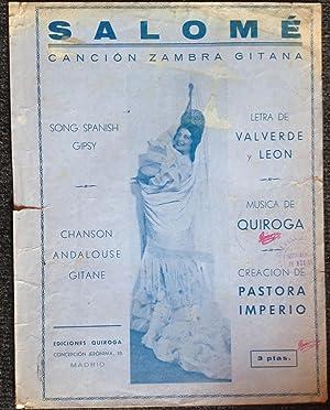 SALOME. CANCION ZAMBRA GITANA. CREACION DE PASTORA IMPERIO.: VALVERDE Y LEON.