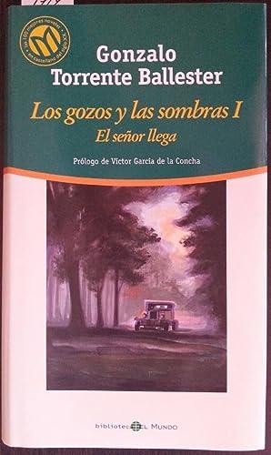 LOS GOZOS Y LAS SOMBRAS I. EL SEÑOR LLEGA.: TORRENTE BALLESTER, Gonzalo.