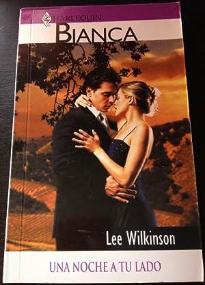 BIANCA. UNA NOCHE A TU LADO.: WILKINSON, Lee.