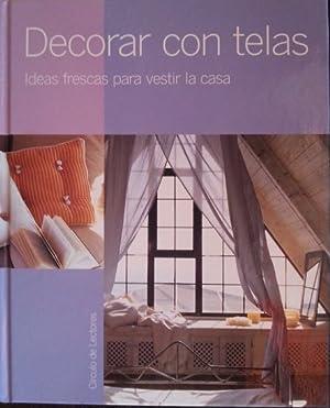 DECORAR CON TELAS. IDEAS FRESCAS PARA VESTIR LA CASA.