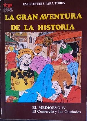 LA GRAN AVENTURA DE LA HISTORIA. EL MEDIOEVO IV. EL COMERCIO Y LAS CIUDADES.