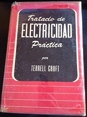TRATADO DE ELECTRICIDAD PRACTICA.: CROFT, Terrell.