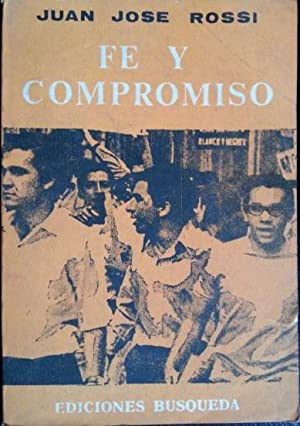 FE Y COMPROMISO.: ROSSI, Juan Jose.