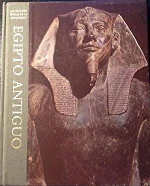EGIPTO ANTIGUO. LAS GRANDES EPOCAS DE LA HUMANIDAD. HISTORIA DE LAS CULTURAS MUNDIALES.: CASSON, ...