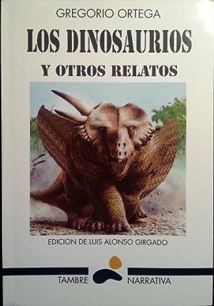 LOS DINOSAURIOS Y OTROS RELATOS.: ORTEGA, Gregorio.