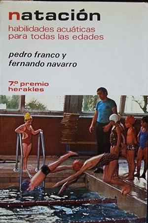 NATACIÓN. HABILIDADES ACUATICAS PARA TODAS LAS EDADES.: FRANCO/NAVARRO, Pedro/Fernando.