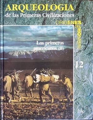 ARQUEOLOGIA DE LAS PRIMERAS CIVILIZACIONES. ORIGENES DEL HOMBRE. LOS PRIMEROS AMERICANOS (II). TOMO...