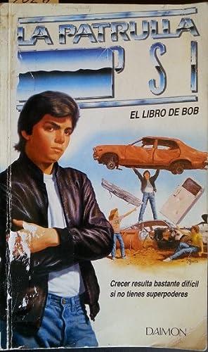 LA PATRULLA PSI. EL LIBRO DE BOB.