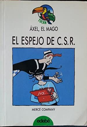 AXEL, EL MAGO. EL ESPEJO DE C.S.R.: COMPANY, Mercè.