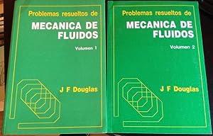 PROBLEMAS RESUELTOS DE MECANICA DE FLUIDOS (2 VOLUMENES).: DOUGLAS, J.F.