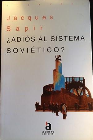ADIOS AL SISTEMA SOVIETICO?: SAPIR, Jacques.