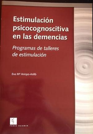 ESTIMULACION PSICOCOGNOSCITIVA EN LAS DEMENCIAS. PROGRAMAS DE: ARROYO ANLLO, Eva
