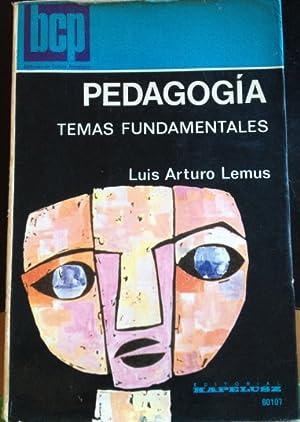 PEDAGOGIA. TEMAS FUNDAMENTALES.: ARTURO LEMUS, Luis.