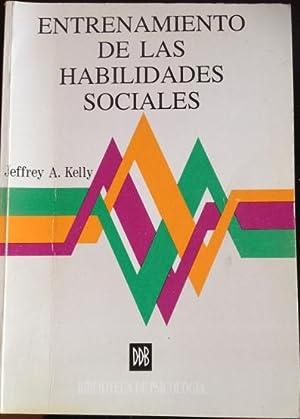 ENTRENAMIENTO DE LAS HABILIDADES SOCIALES.: KELLY, Jeffrey A.