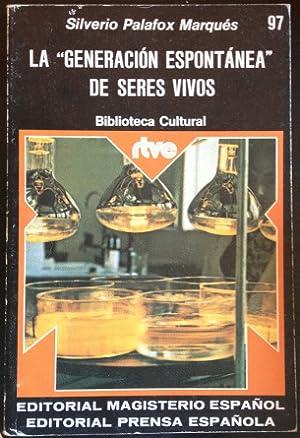 LA GENERACION ESPONTANEA DE SERES VIVOS.: PALAFOX MARQUES, Silverio.