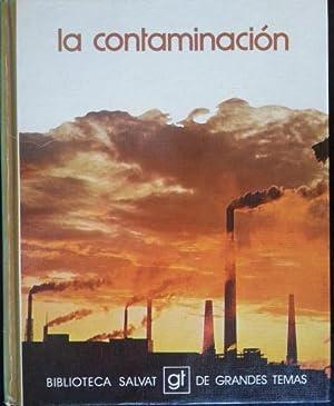 BIBLIOTECA SALVAT GT DE GRANDES TEMAS Nº 1. LA CONTAMINACION.