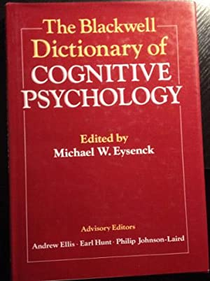 THE BLACKWELL DICTIONARY OF COGNITIVE PSYCHOLOGY.
